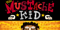 The Mustache Kid/Gallery