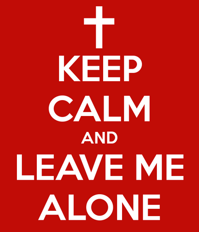 File:Keep-calm-and-leave-me-alone-697.png