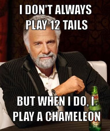 File:The-most-interesting-man-in-the-world-meme-generator-i-don-t-always-play-12-tails-but-when-i-do-i-play-a-chameleon-da041c.jpg