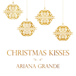 Ariana Grande – Christmas Kisses