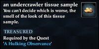 An undercrawler tissue sample
