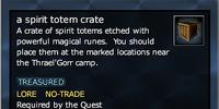 A spirit totem crate