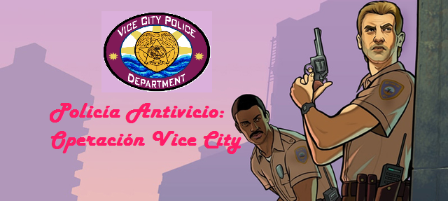 Archivo:Policia Antivicio VC operation.PNG