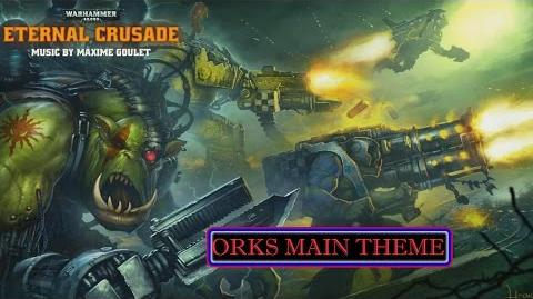 -Warhammer 40,000- Eternal Crusade- Ork Main Theme OST. By Maxime Goulet
