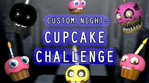 CUPCAKE PLAYS Sister Location Custom Night CUPCAKE CHALLENGE MODE COMPLETED!!!
