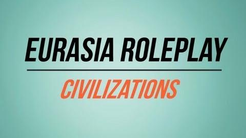 Eurasia Roleplay Civilizations Lore Trailer