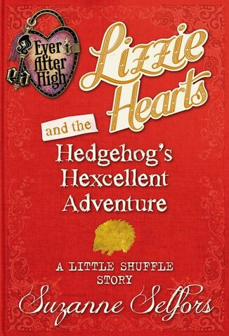 File:Book - Lizzie Hearts and the Hedgehog's Hexcellent Adventure A Little Shuffle Story cover.jpg