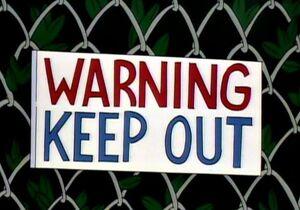 Warning, Keep Out