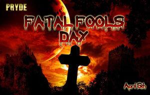 Fatalfoolsday2