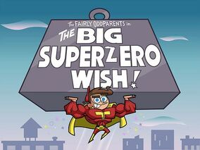 The Big Superzero Wish