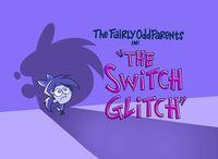 Titlecard-The Switch Glitch