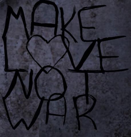 File:MakeLoveNotWarInWorld.png