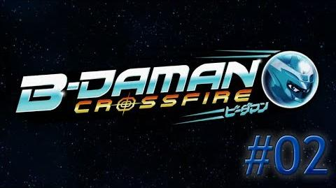 B-Daman Crossfire - Episode 02 Wait a Minute! He's the Champion!?