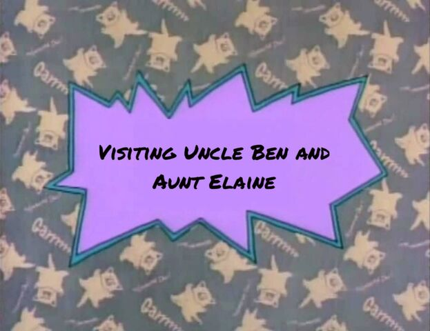 File:Visiting Uncle Ben and Aunt Elaine title card.jpeg