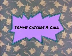 Tommy Catches A Cold title card