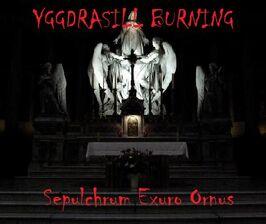Yggdrasill Burning-Sepulchrum Exuro Ornus
