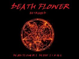 Death Flower-Betrayed (single)