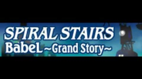 SPIRAL STAIRS 「BabeL ~Grand Story~」