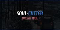 Soul • Cutter: Dread Hive