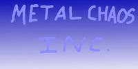 Metal Chaos Inc.