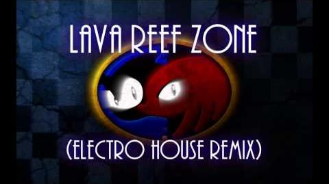 Sonic & Knuckles - Lava Reef Zone (Electro House Remix)