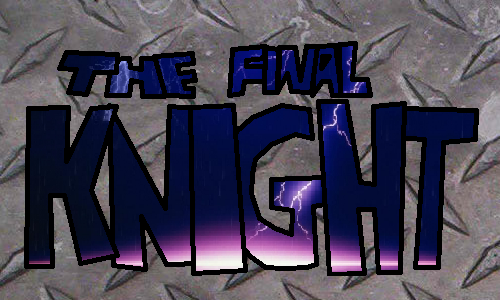 The Final Knight
