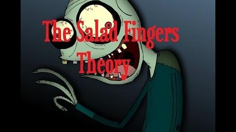"""""""The Salad Fingers Theory"""""""