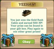 Gold rush cabin, 500 xp