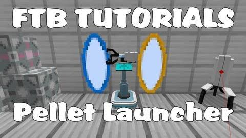 Feed The Beast Tutorials - High Energy Pellet Launcher