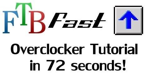 FTB Fast! - Overclocker Upgrade Tutorial in 72 seconds! ( Feed The Beast )