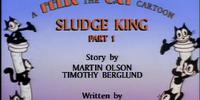 The Sludge King: Part 1