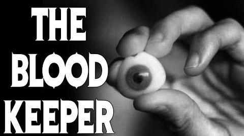 """The Blood Keeper"" reading by MrCreepyPasta"