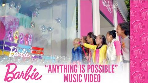 """""""Anything is Possible"""" Music Video Fifth Harmony Barbie"""
