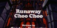 Runaway Choo Choo