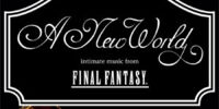 A New World: intimate music from Final Fantasy (album)