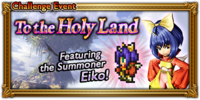 FFRK To the Holy Land Event