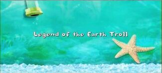 Title card - Legend of the earth troll
