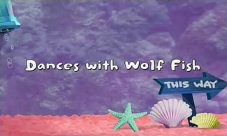 Dances with Wolf Fish title card