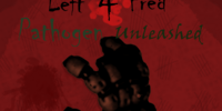 Left 4 Fred : Pathogen Unleashed