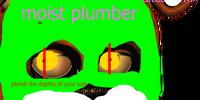 Moist Plumber