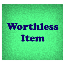 Worthless item