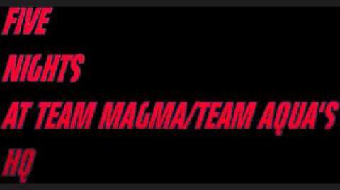 Five Nights at Team Magma Team Aqua HQ Trailer