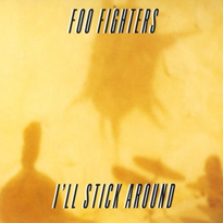 Foo fighters i'll stick around
