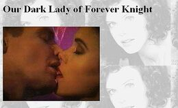 Tn Our Dark Lady of Forever Knight