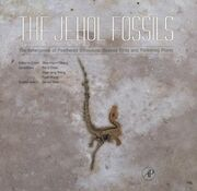 The Jehol Fossils The Emergence of Feathered Dinosaurs, Beaked Birds and Flowering Plants