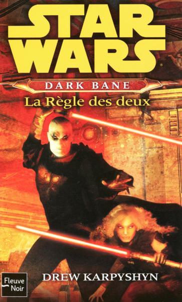 Star Wars - La trilogie de Dark Bane et Drew Karpyshyn