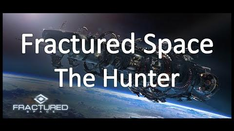 Fractured Space - The Hunter