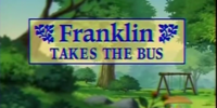 Franklin takes the bus