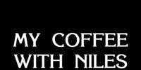 My Coffee With Niles