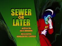 Sewer or later